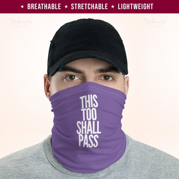 CUSTOM UNISEX THIS TOO SHALL PASS SOCIAL DISTANCING FACE COVER NECK GAITER