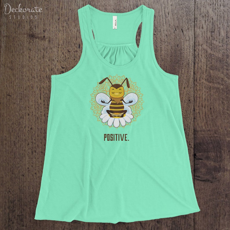 women/'s flowy racerback tank top Be Positive Save Bees Honey Bee Yoga meditation gym workout shirt sister gift namaste wife girl boss
