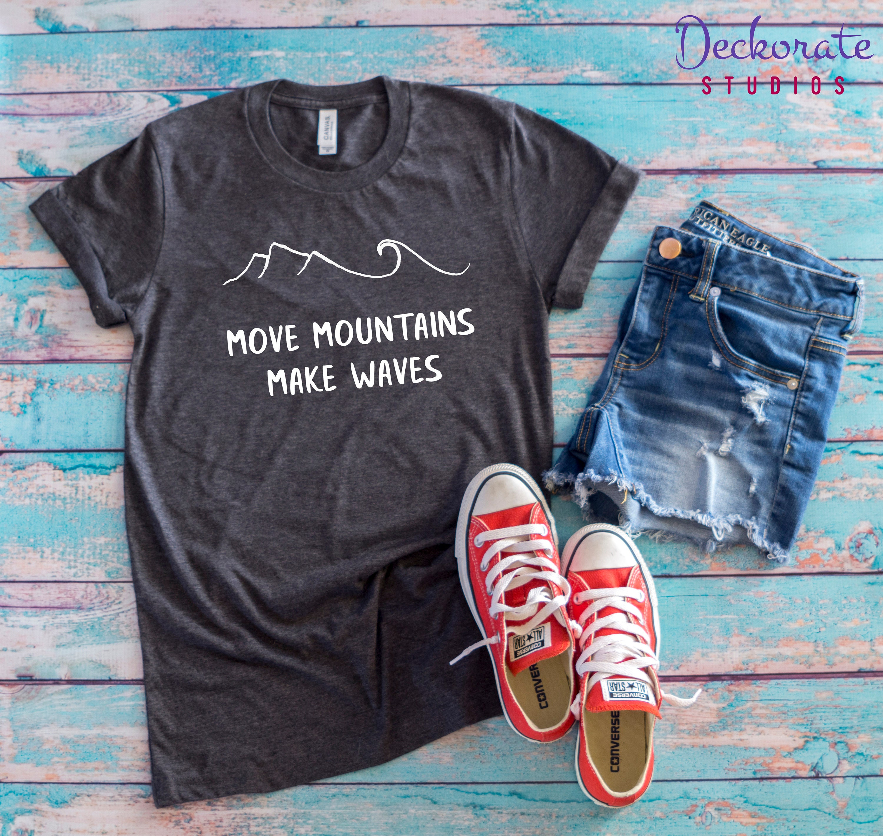 06ea79352 Move Mountains Make Waves t shirt Plus Size Student gift   Etsy