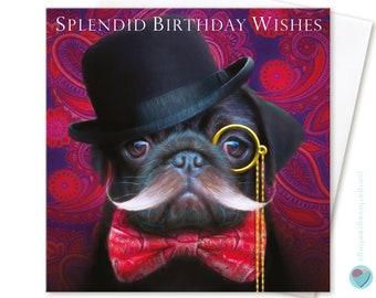 Boys Mens birthday Card SPLENDID BIRTHDAY WISHES Dapper Gent Natty Dresser to or from Black Pug Dog Puppy Lover by Juniperlove Greetings uk