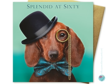 60th Birthday Card for men dapper gent Dachshund puppy SPLENDID AT SIXTY to or from sausage weiner dog lover by juniperlove greetings