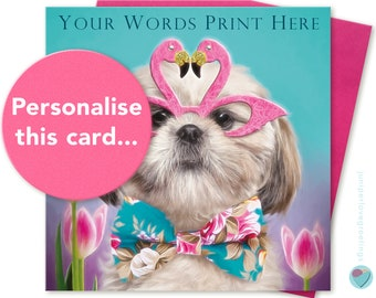 PERSONALISED Shih-Tzu Card Birthday your OWN WORDS any occasion relation age Friend Sister Niece Daughter Mum Dad to or dog puppy lover