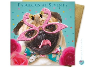 70th Birthday Card for Women or Men FABULOUS AT SEVENTY pink flamingo glasses to or from the fawn Pug dog Puppy lover by Juniperlove uk