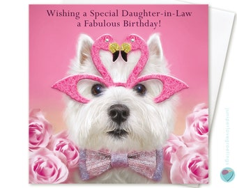 Daughter-in-law birthday card Wishing a Special DAUGHTER-IN-LAW a fabulous birthday pink flamingo glasses to from Westie Terrier dog lover