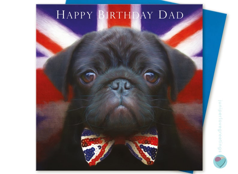 DAD Birthday Card Black Pug Dog Puppy Lover from the dog Greeting 'Happy  Birthday Dad' Union Jack Bow Tie UK designer WORLDWIDE delivery