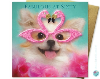 60th Birthday Card for her Fabulous lady women sister female CHIHUAHUA mum Dog Puppy lover UK greeting from the dog worldwide delivery