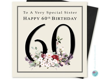 Sister 60th Birthday Card for her Happy 60th Birthday To A VERY SPECIAL SISTER stylish classic floral quality card by Juniperlove Greetings