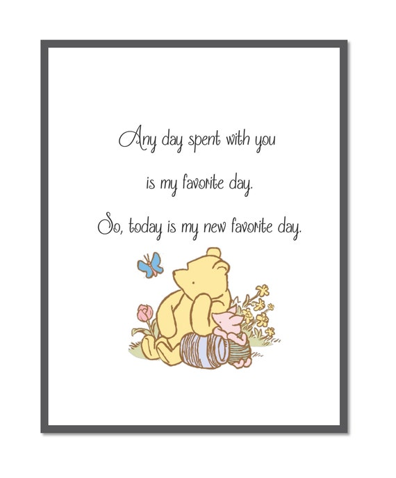 Winnie the Pooh, Classic Pooh Prints, Pooh Piglet Print, Piglet Pooh Quote,  New Favorite Day, Winnie Quotes, Pooh Bear Multiple Size Prints
