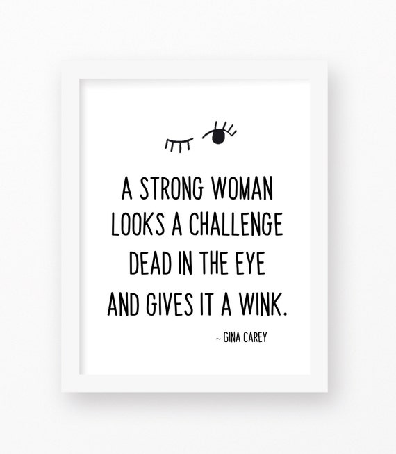 Strong Women, Gina Carey Quote, Inspirational Art, Women Empowerment Art,  Inspirational Quotes, Empowerment Quotes
