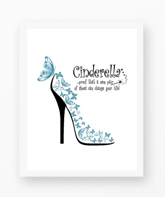 Shoe Quotes, Woman Shoe Quotes, Cinderella Quotes, Cinderella Shoe Quote,  Turquoise Color art, Teal Color Art, Shoes Can Change your Life