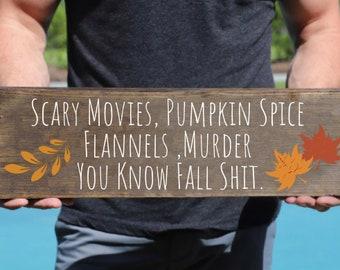 Fall Decor, Halloween Decor, You know, fall shit, Halloween sign, farm house fall decor, wooden fall decor, halloween decor, fall wood sign