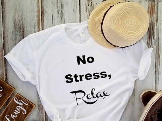 No Stres Relax T Shirt Graphic Tees Gifts For Her Birthday