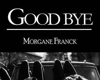 Good bye, by Morgane Franck (new)