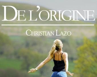 De l'origine, par Christian Lazo (Ebook, pièce de théâtre philosophique)