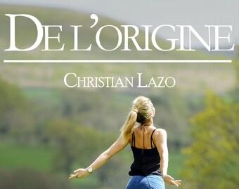 De l'origine, par Christian Lazo