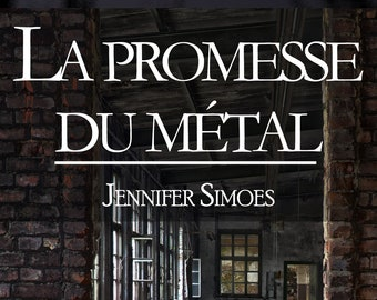 La promesse du métal, de Jennifer Simoes (Novella)