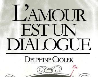 L'amour est un dialogue, de Delphine Ciolek