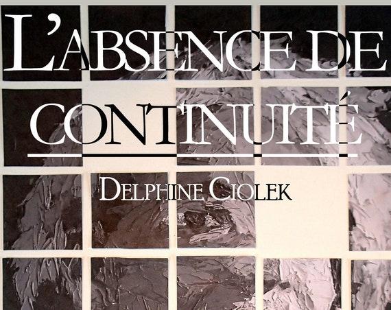 L'absence de continuité, de Delphine Ciolek (Nouvelle)