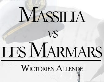 Massilia vs. the Marmars, by Wictorien Allende (Ebook, literary and maritime novel)