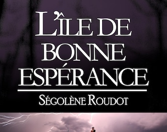 L'île de bonne espérance, de Ségolène Roudot (Ebook, roman fantastique jeunesse)
