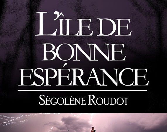 L'île de bonne espérance, de Ségolène Roudot (Roman)