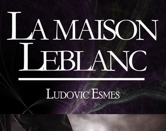 The House Leblanc, Ludovic Esmes (new)