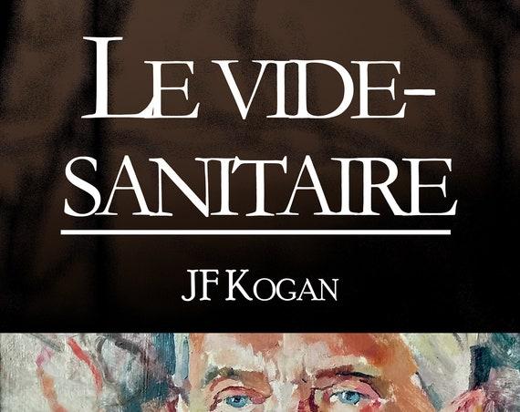 Le vide-sanitaire, de JF Kogan (Recueil de nouvelles)