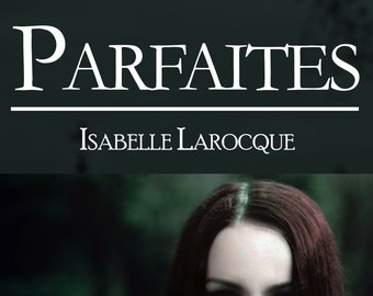 Perfect, by Isabelle Larocque (Ebook, detective novel)