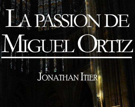 La passion de Miguel Ortiz, de Jonathan Itier (Nouvelle)