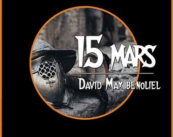 15 mars, de David Max Benoliel (Ebook, nouvelle historique)