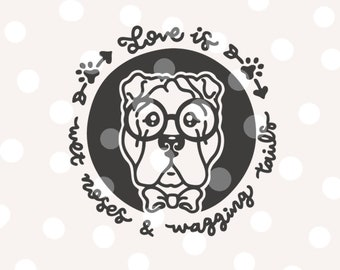 Shar Pei SVG Cutting File /_ Dog Quote /_ Hand Lettered /_ Love is wet noses /& wagging tails
