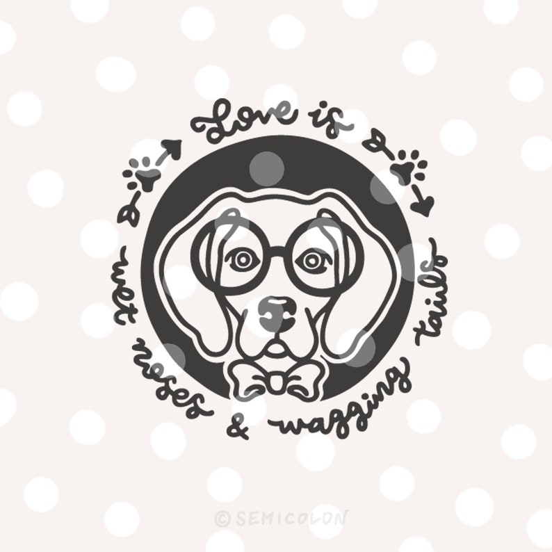 German Shorthaired Pointer SVG Cutting File /_ Dog Quote /_ Hand Lettered /_ Love is wet noses /& wagging tails