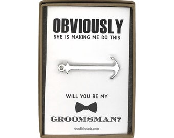 Groomsmen Card with Silver Anchor Tie Bar, Obviously she is making me do this, Will you be my Groomsman? Groomsmen proposal Gift, Best Man