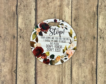 White Floral Stroller Tag || Baby Carrier Tag || Car seat Sign || Germ Sign || Don't Touch The Baby || Personalized