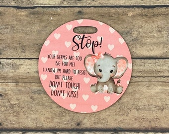 Pink Elephant Stroller Tag || Baby Carrier Tag || Car seat Sign || Germ Sign || Don't Touch The Baby