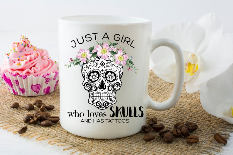 Mug Gift Just a Girl who loves Skulls  and has Tattoos  Candy image 0