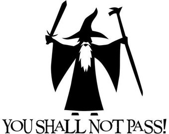 Lord of the Rings Gandalf You Shall Not Pass