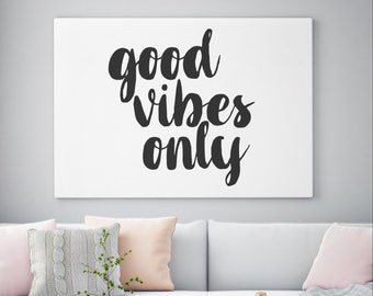 Good Vibes Only Sign | Good Vibes Print | Quote Decor | Quote Canvas | Custom Quote Print