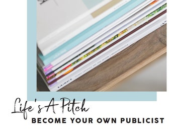 Become Your Own Publicist (E-Book): How to Pitch (and land!) Free Influencer & Magazine Publicity for your Small Ecommerce Business