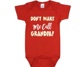 Don't Make Me Call Grandpa Baby Bodysuit | Baby Clothing | Baby Nephew Bodysuit | Baby Neice Bodysuit | Baby Shower | Baby One piece Grandpa