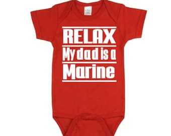 284e65085 Relax My Dad Is A Marine Baby Bodysuit | Baby Bodysuits | Baby One Piece |  Bodysuit | Marine Bodysuit | Baby Clothing | Marine Babies | baby