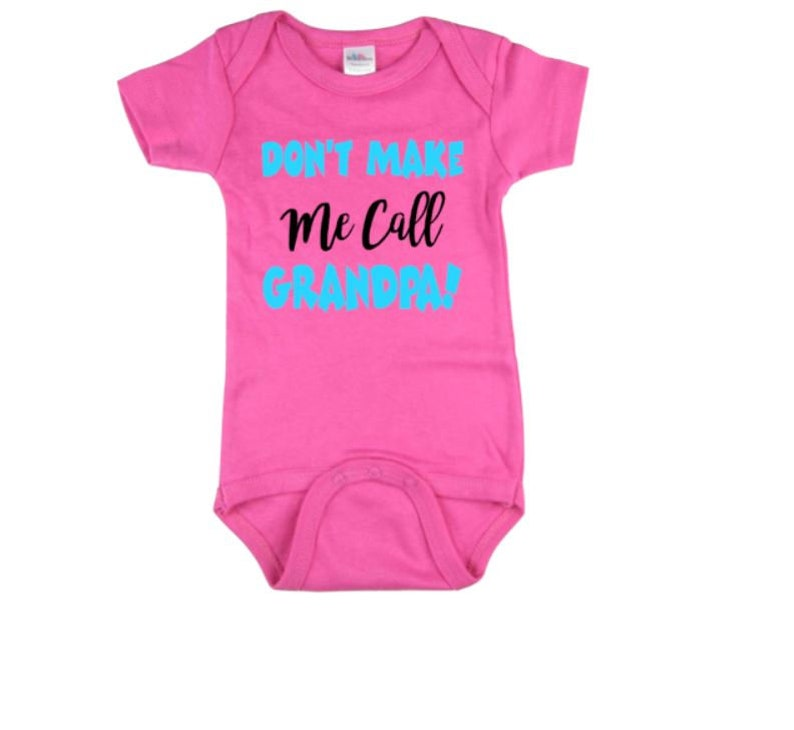 Baby One piece Grandpa Baby Clothing Baby Shower Don/'t Make Me Call Grandpa Baby Bodysuit Baby Nephew Bodysuit Baby Neice Bodysuit