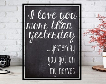 Funny printable, I love you more than yesterday, photo prop, digital download