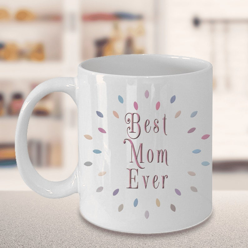 The Best Mom Ever Mug Gifts Ceramic Coffee Cup For A Fresh Clean Design