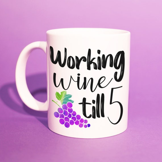Funny Work Mug Working Wine Till 5 Office Gifts For