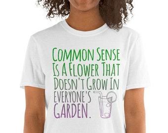 79fc10af Common Sense Quotes Unisex T-Shirt