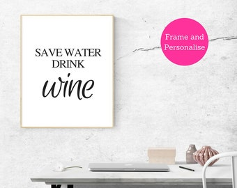 Save water drink Wine A4 Print
