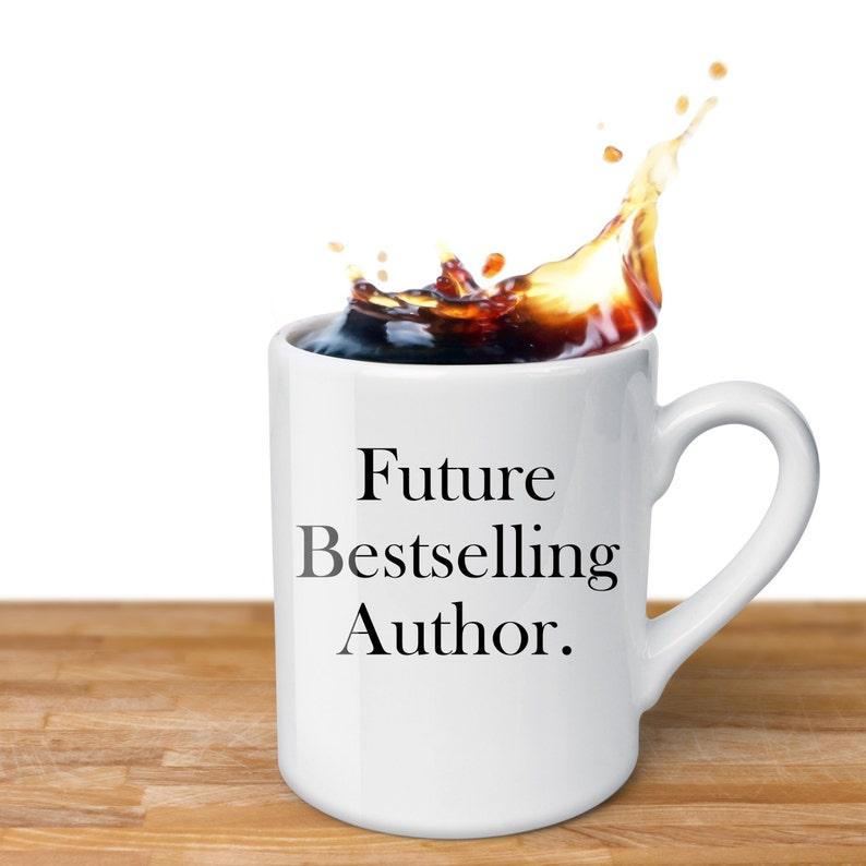 f3c48012c82 Future Best selling author Coffee Mug White Author shirt | Etsy