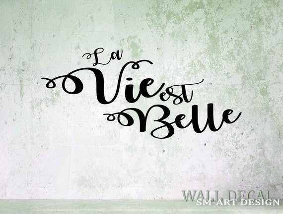 La Vie Est Belle Vinyl Decal French Quote Wall Decal Positive Quote In French French Wall Decor Wall Saying Vinyl Sticker Lettering
