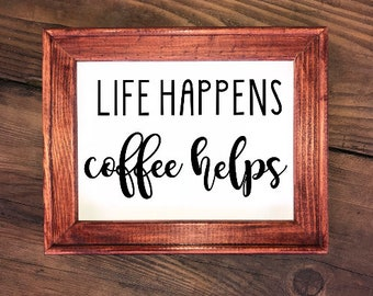 Life Happens Coffee Helps Reverse Canvas Sign